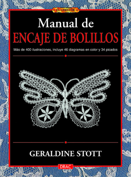 Manual de encaje de bolillos – ISBN 978-84-96777-65-1. Editorial El Drac